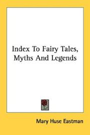 Index to fairy tales, myths and legends by Mary Huse Eastman