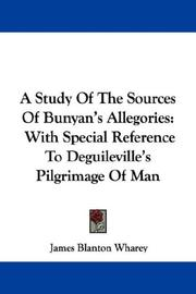 A Study Of The Sources Of Bunyan's Allegories by James Blanton Wharey