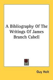 A bibliography of the writings of James Branch Cabell by Guy Holt