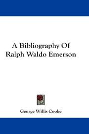 Cover of: A Bibliography Of Ralph Waldo Emerson by George Willis Cooke