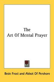 The art of mental prayer by Bede Frost