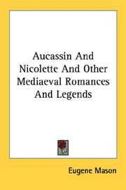 Aucassin &amp; Nicolette, and other mediaeval romances and legends by Eugene Mason