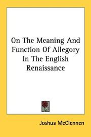 On the meaning and function of allegory in the English Renaissance by Joshua McClennen