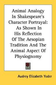 Animal analogy in Shakespeare's character portrayal by Audrey Elizabeth Yoder