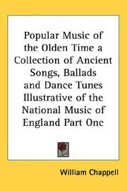 Popular Music of the Olden Time a Collection of Ancient Songs, Ballads and Dance Tunes Illustrative of the National Music of England Part One PDF