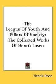 Cover of: The League Of Youth And Pillars Of Society by Henrik Ibsen