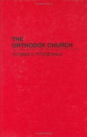 The Orthodox Church by Thomas E. FitzGerald