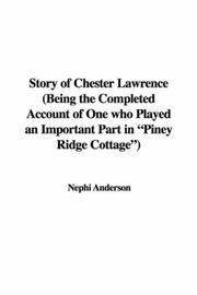 Story of Chester Lawrence (Being the Completed Account of One who Played an Important Part in Piney Ridge Cottage) PDF