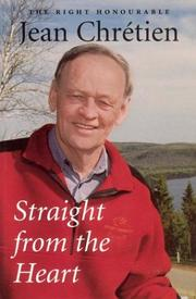 Straight from the heart by Jean Chrétien
