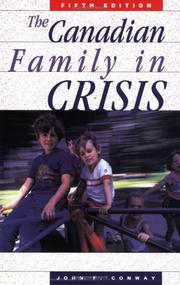 The Canadian family in crisis by John Frederick Conway