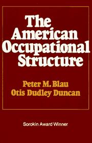 The American occupational structure by Peter Michael Blau