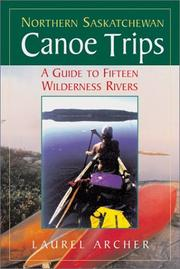 Northern Saskatchewan canoe trips by Laurel Archer