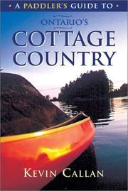 A paddler's guide to Ontario's cottage country by Kevin Callan