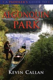 A paddler's guide to Algonquin Park by Kevin Callan