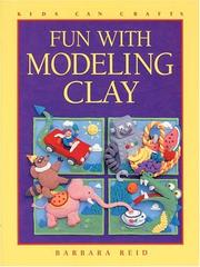 Cover of: Fun with Modeling Clay by Barbara Reid