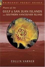 Plants of the Gulf and San Juan Islands and Southern Vancouver Island by Collin Varner