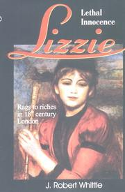 Lizzie - Lethal Innocence (Lizzie Series, Book 1) by J. Robert Whittle