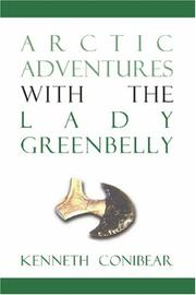 Arctic adventures with the Lady Greenbelly by Kenneth Conibear