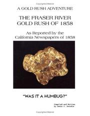 The Fraser River gold rush of 1858 by Lewis J. Swindle
