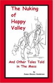 The Nuking of Happy Valley and Other Tales Told in the Mess PDF