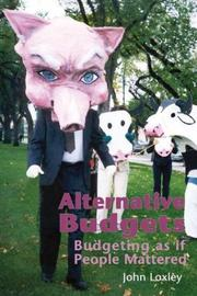 Alternative Budgets by John Loxley