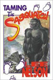 Taming the Sasquatch by Lee Nelson