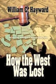 How the West Was Lost by William C. Hayward