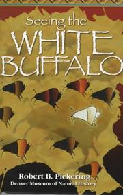 Seeing the white buffalo by Robert B. Pickering