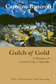 Gulch of gold by Caroline Bancroft