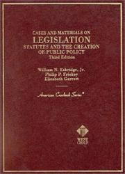 Cases and materials on legislation by William N. Eskridge
