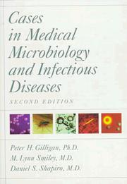 Cases in medical microbiology and infectious diseases by Peter H. Gilligan