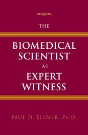 The biomedical scientist as expert witness by Paul D. Ellner