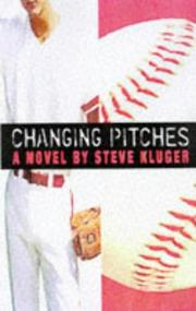 Changing pitches by Steve Kluger