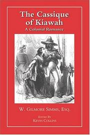 The cassique of Kiawah by William Gilmore Simms
