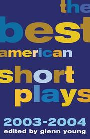 The Best American Short Plays 2003-2004 (Best American Short Plays) by Glenn Young