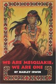 We are Mesquakie, we are one by Hadley Irwin