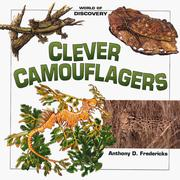 Clever Camouflagers by Anthony D. Fredericks