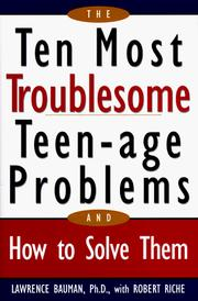 Cover of: The ten most troublesome teen-age problems and how to solve them by Lawrence Bauman