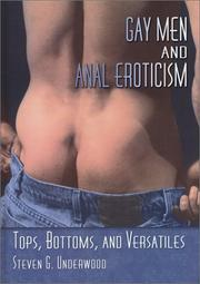 Cover of: Gay Men and Anal Eroticism by Steven G. Underwood