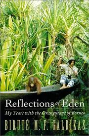 Reflections of Eden by Birut Marija Filomena Galdikas, Birut Marija Filomena Galdikas