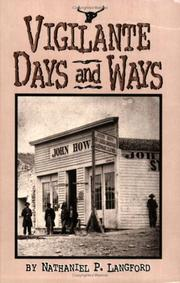 Vigilante days and ways by Nathaniel Pitt Langford