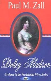 Dolley Madison by Paul M. Zall