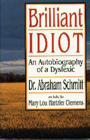 Brilliant Idiot by Abraham Schmitt