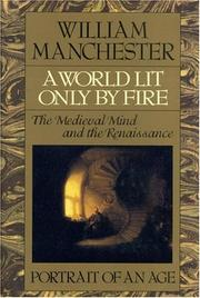 Cover of: A world lit only by fire by William Raymond Manchester