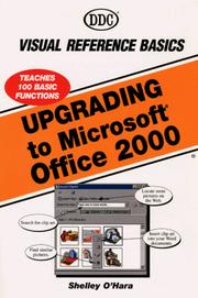 Upgrading to Office 2000 Visual Reference Basics by Shelley O'Hara