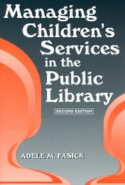Managing children's services in the public library by Adele M. Fasick