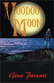 Voodoo moon by Gina Parenti
