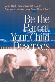 Be the Parent Your Child Deserves PDF