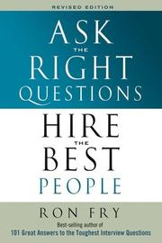 Ask the Right Questions Hire the Best People PDF