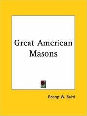 Great American masons by George W. Baird